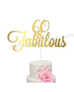 60 and Fabulous Birthday Cake Topper