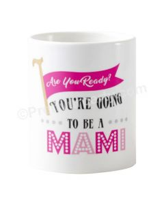 Are you ready to be mug - Mami