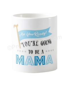 Are you ready to be mug - Mama