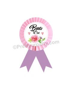 Bua to be Rosette Badge