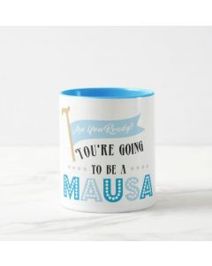 Are Your Ready to be Mausa - Blue