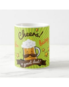 Fathers Day Cheers for Being a Great Dad Mug