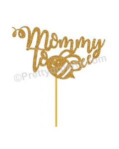 Mom to Bee Cake Topper
