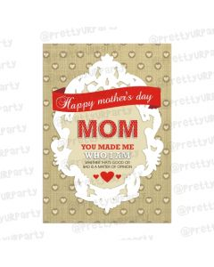 Mothers day Mom You Made Me Card