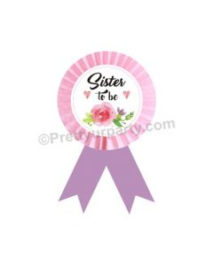 Sister to be Rosette Badge